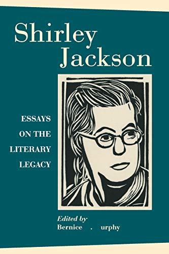 Shirley Jackson: Essays On The Literary Legacy: Bernice M. Murphy