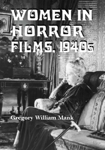 9780786423354: Women in Horror Films: 1940s