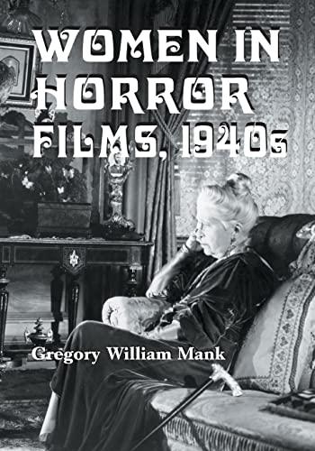 9780786423354: Women In Horror Films, 1940s
