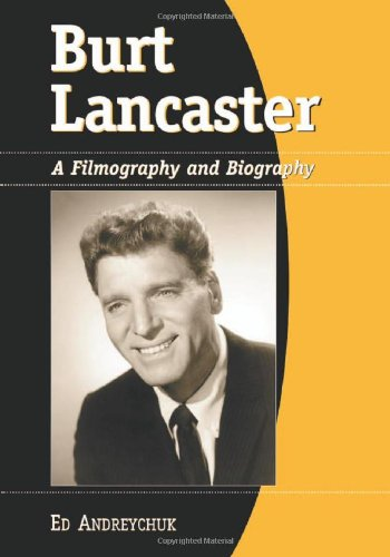 9780786423392: Burt Lancaster: A Filmography And Biography