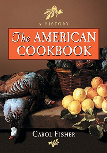 9780786423422: American Cookbook: A History