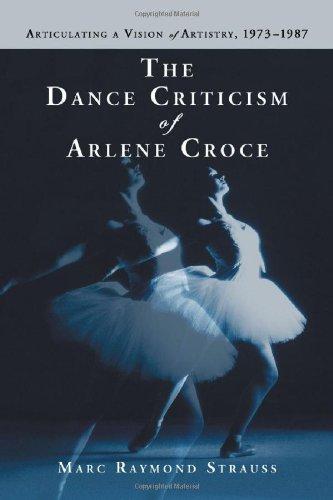 9780786423507: Dance Criticism of Arlene Croce: Articulating a Vision of Artistry, 1973-1987
