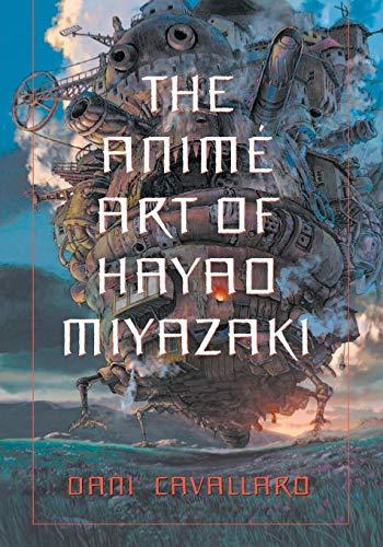 9780786423699: The Anime Art of Hayao Miyazaki