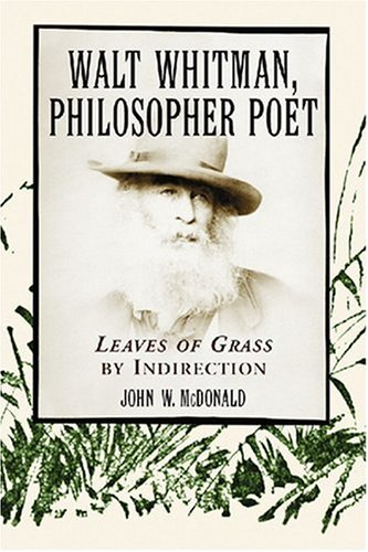 9780786423880: Walt Whitman, Philosopher Poet: Leaves of Grass by Indirection