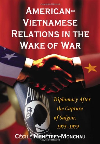 9780786423989: American-vietnamese Relations in the Wake of War: Diplomacy After the Capture of Saigon, 1975-1979