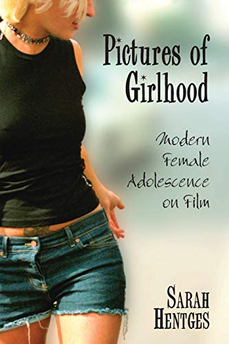 9780786424023: Pictures of Girlhood: Modern Female Adolescence on Film