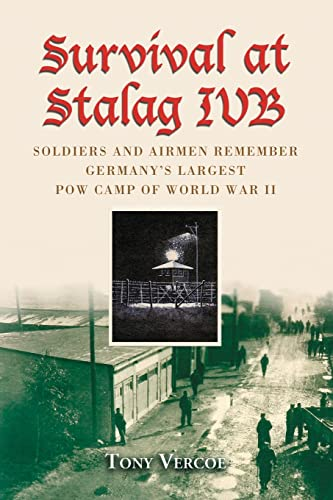 9780786424047: Survival at Stalag IVB: Soldiers and Airmen Remember Germany's Largest POW Camp of World War II