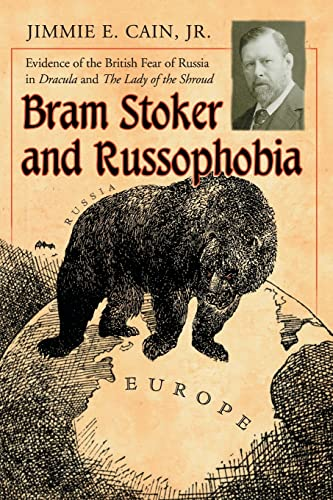 9780786424078: Bram Stoker and Russophobia: Evidence of the British Fear of Russia in Dracula and The Lady of the Shroud