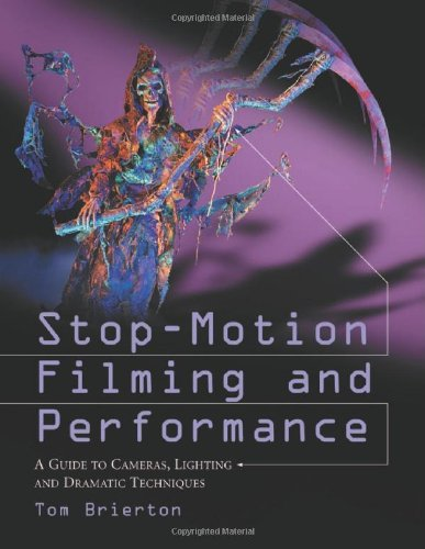 9780786424177: Stop Motion Filming and Performance: A Guide to Cameras, Lighting and Dramatic Techniques