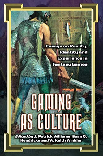 9780786424368: Gaming As Culture: Essays on Reality, Identity And Experience in Fantasy Games