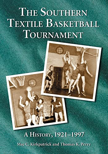 9780786424467: The Southern Textile Basketball Tournament: A History, 1921-1997: A History, 1921-1996