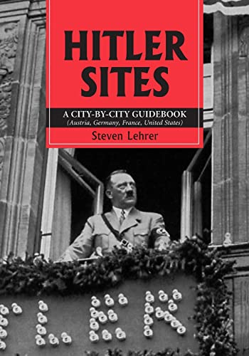 9780786424542: Hitler Sites: A City-by-city Guidebook (Austria, Germany, France, United States)