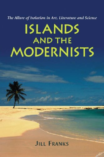 9780786424573: Islands And the Modernists: The Allure of Isolation in Art, Literature And Science