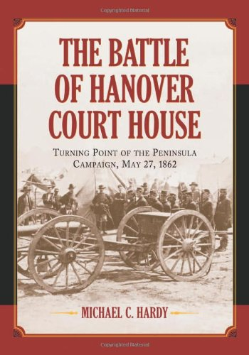 9780786424641: Battle of Hanover Court House: Turning Point of the Peninsula Campaign, May 27, 1862