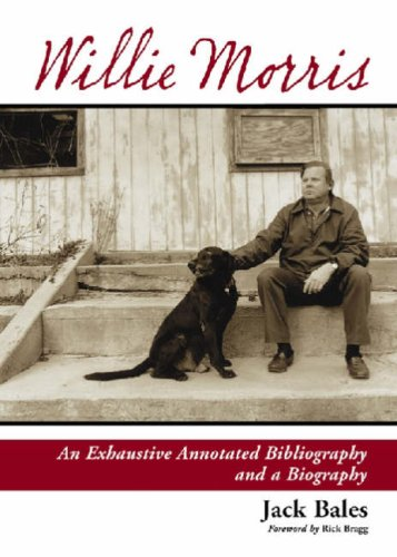 9780786424788: Willie Morris: An Exhaustive Annotated Bibliography and a Biography