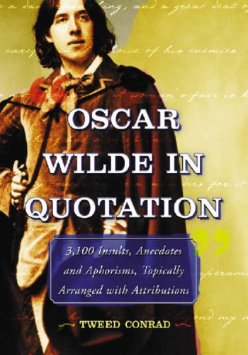 9780786424849: Oscar Wilde in Quotation: 3,100 Insults, Anecdotes and Aphorisms, Topically Arranged with Attributions