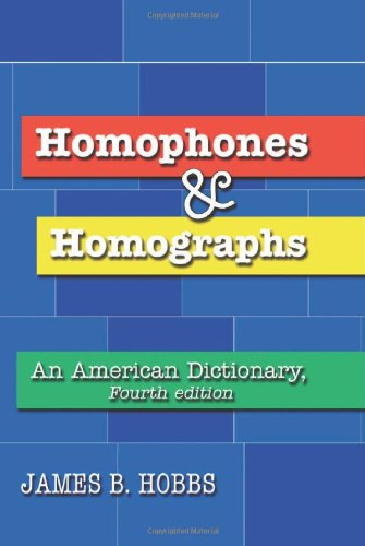 Homophones and Homographs: an American Dictionary: Hobbs, James B (Compiled By)