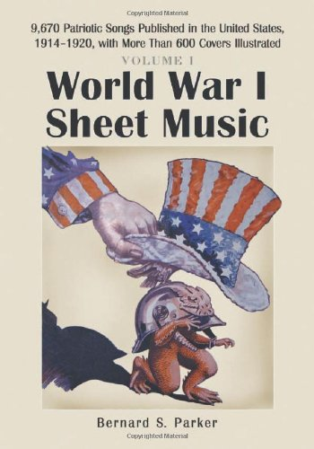 9780786424931: World War I Sheet Music: 9,670 Patriotic Songs Published in the United States, 1914-1920, With More Than 600 Covers Illustrated