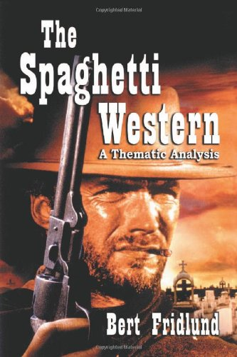 9780786425075: The Spaghetti Western: A Thematic Analysis