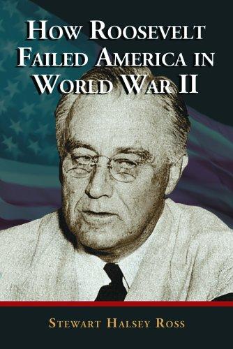 9780786425129: How Roosevelt Failed America in World War II