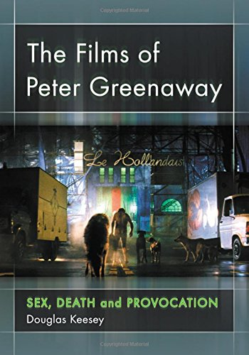 9780786425174: The Films of Peter Greenaway: Sex, Death and Provocation