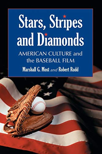 9780786425181: Stars, Stripes and Diamonds: American Culture and the Baseball Film