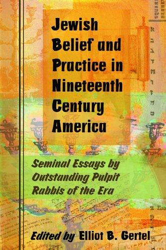 9780786425242: Jewish Belief And Practice in Nineteenth Century America: Seminal Essays by Outstanding Pulpit
