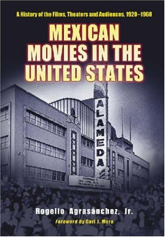 9780786425457: Mexican Movies in the United States: A History of the Films, Theaters And Audiences, 1920–1960