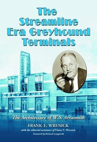 9780786425501: The Streamline Era Greyhound Terminals: The Architecture of W.S. Arrasmith