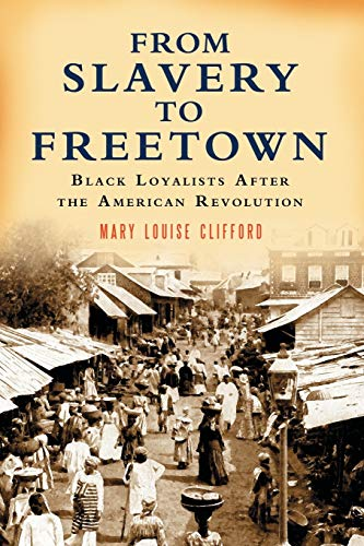 9780786425570: From Slavery to Freetown: Black Loyalists After the American Revolution