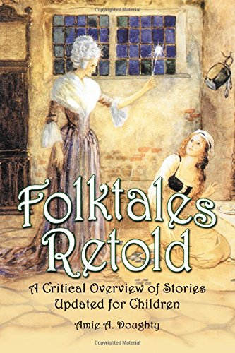 9780786425914: Folktales Retold: A Critical Overview of Stories Updated for Children