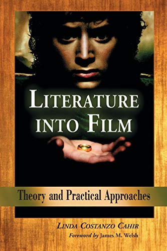 9780786425976: Literature into Film: Theory And Practical Approaches