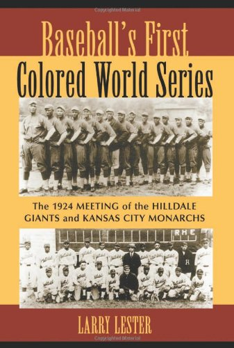 9780786426171: Baseball's First Colored World Series: The 1924 Meeting of the Hilldale Giants And Kansas City Monarchs