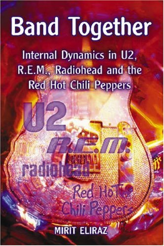 9780786426201: Band Together: Internal Dynamics in U2, Rem, Radiohead And the Red Hot Chili Peppers