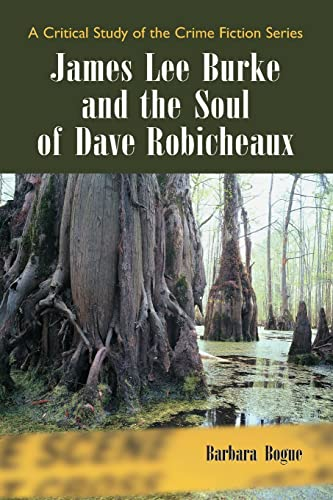 9780786426225: James Lee Burke And the Soul of Dave Robicheaux: A Critical Study of the Crime Fiction Series