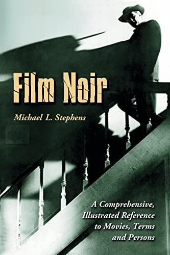 9780786426287: Film Noir: A Comprehensive, Illustrated Reference to Movies, Terms and Persons