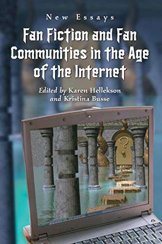 9780786426409: Fan Fiction and Fan Communities in the Age of the Internet: New Essays