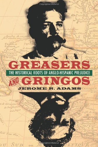 9780786426416: Greasers and Gringos: The Historical Roots of Anglo-Hispanic Prejudice