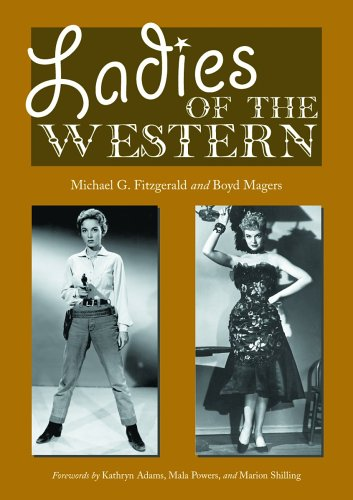 9780786426560: Ladies of the Western: Interviews with Fifty-One More Actresses from the Silent Era to the Television Westerns of the 1950s and 1960s