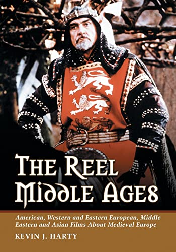 9780786426577: The Reel Middle Ages: American, Western and Eastern European, Middle Eastern and Asian Films about Medieval Europe