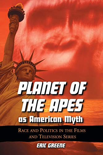 9780786426638: Planet of the Apes a American Myth: Race and Politics in the Films and Television Series