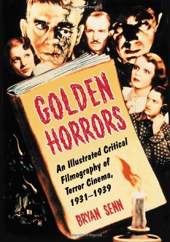 9780786427246: Golden Horrors: An Illustrated Critical Filmography of Terror Cinema, 1931-1939