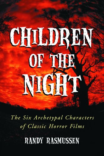 9780786427253: Children of the Night: The Six Archetypal Characters of Classic Horror Films