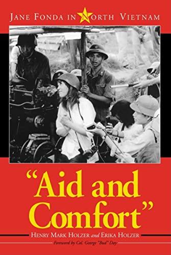 9780786427291: Aid And Comfort: Jane Fonda in North Vietnam