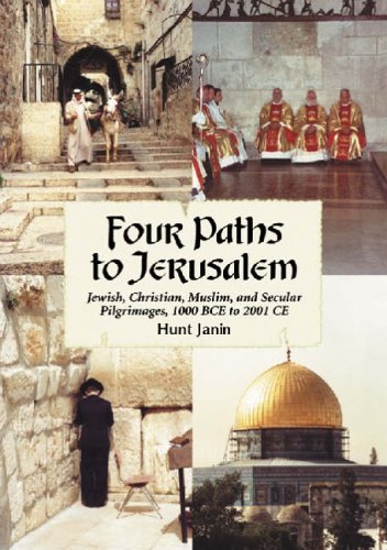 9780786427307: Four Paths to Jerusalem: Jewish, Christian, Muslim, and Secular Pilgrimages, 1000 BCE to 2001 CE