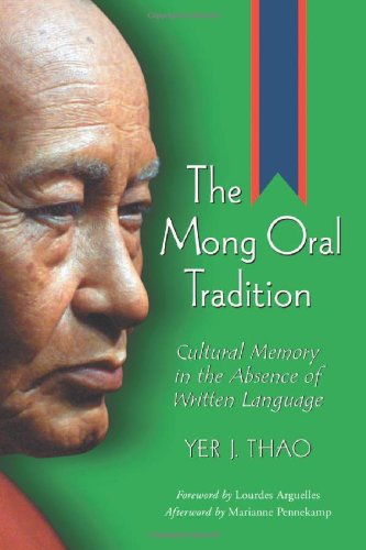 The Mong Oral Tradition : Cultural Memory: Thao, Yer J./