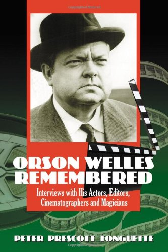 9780786427604: Orson Welles Remembered: Interviews With His Actors, Editors, Cinematographers And Magicians