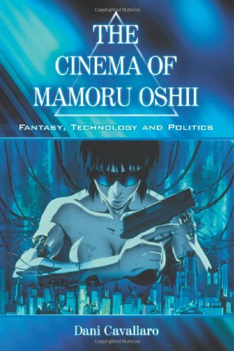 9780786427642: Cinema of Mamoru Oshii: Fantasy, Technology and Politics