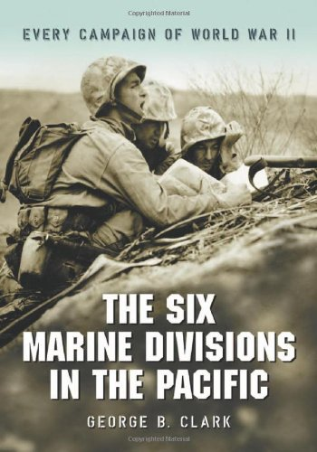 9780786427697: The Six Marine Divisions in the Pacific: Every Campaign of World War II