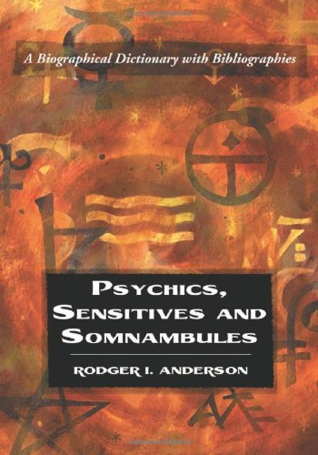 9780786427703: Psychics, Sensitives and Somnambules: A Biographical Dictionary with Bibliographies